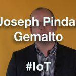 Security – Insight into IoT – Gemalto's Joseph Pindar